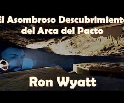 El Asombroso Descubrimiento del Arca del Pacto – Ron Wyatt
